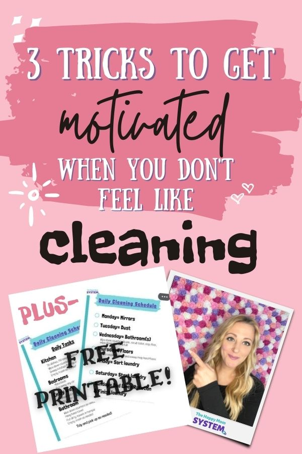 Pink background with black text reading 3 tricks to get motivated when you don't feel like cleaning free printable