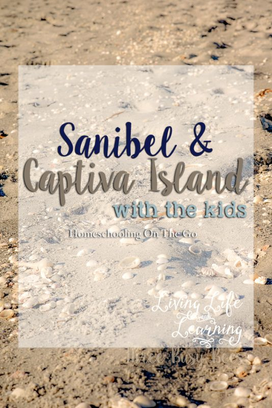 Sanibel & Captiva Island with the kids!
