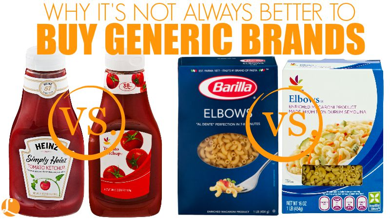 WHY IT'S NOT ALWAYS BETTER TO BUY GENERIC BRANDS