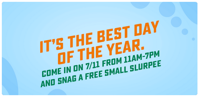Image result for Get a FREE Slurpee® drink on 7/11 day.