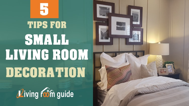 5 Tips for Small Living Room Decoration