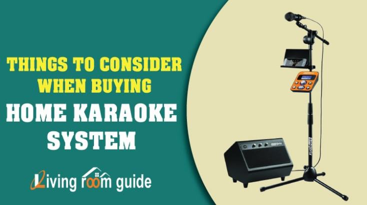 Things To Consider When Buying The Best Home Karaoke System