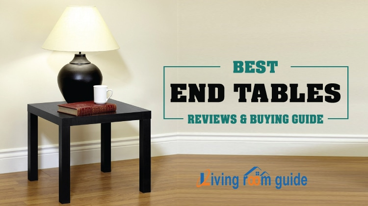 Best End Tables 2017 | Reviews with Ultimate Buying Guide