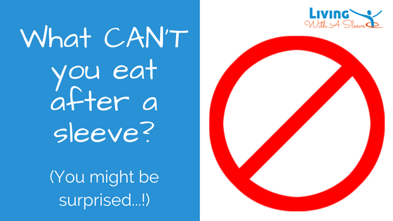 Foods not allowed after sleeve