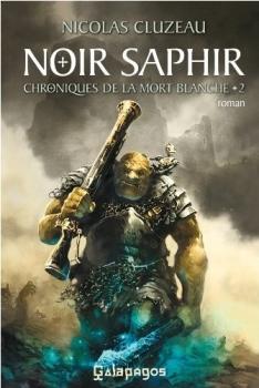 Chronique de la mort blanche, tome 2 : Noir saphir - Nicolas Cluzeau