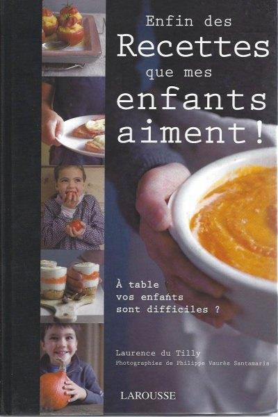Enfin des recettes que mes enfants aiment