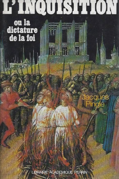 L'inquisition ou la dictature de la foi