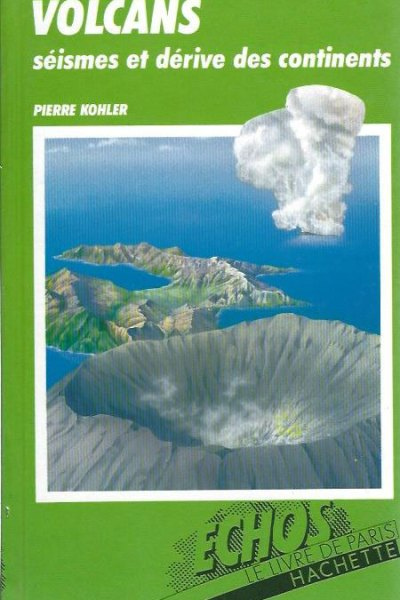 Volcans séismes et dérives des continents