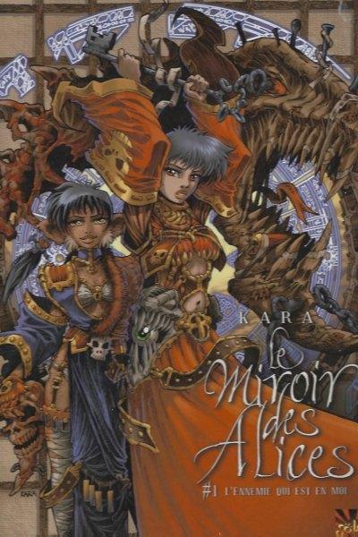 Le miroir des Alices, tome 1: L'ennemie qui est en moins