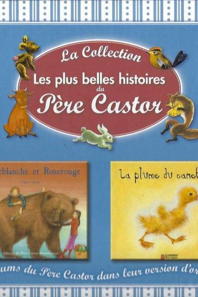 La Collection: Les plus belles histoires du Père Castor, tome 15:L e tigre en bois / La soupe aux cailloux