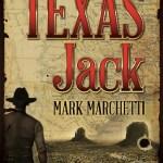Texas Jack, a novel by Mark Marchetti