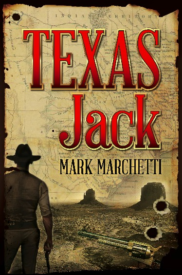 Texas Jack, a novel by Mark Marchetti