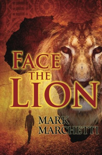 Face the Lion, a novel by Mark Marchetti