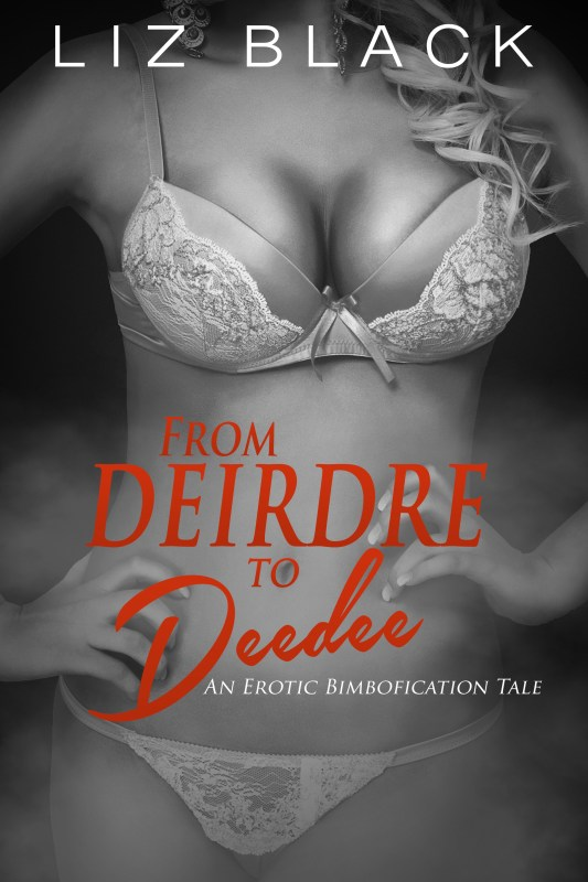 From Deirdre to Deedee – An Erotic Bimbofication Tale
