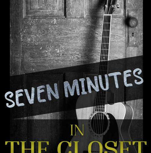 Fiction – Seven Minutes in the Closet