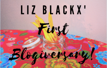 Liz BlackX' First Blogiversary!