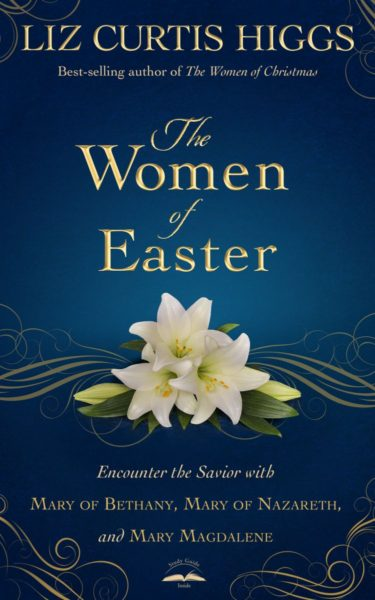 Image result for The women of easter, liz curtis higgs