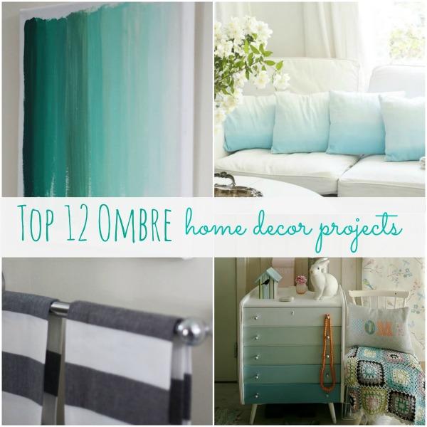 Top 12 Ombre Home Decor Projects - lizmarieblog.com