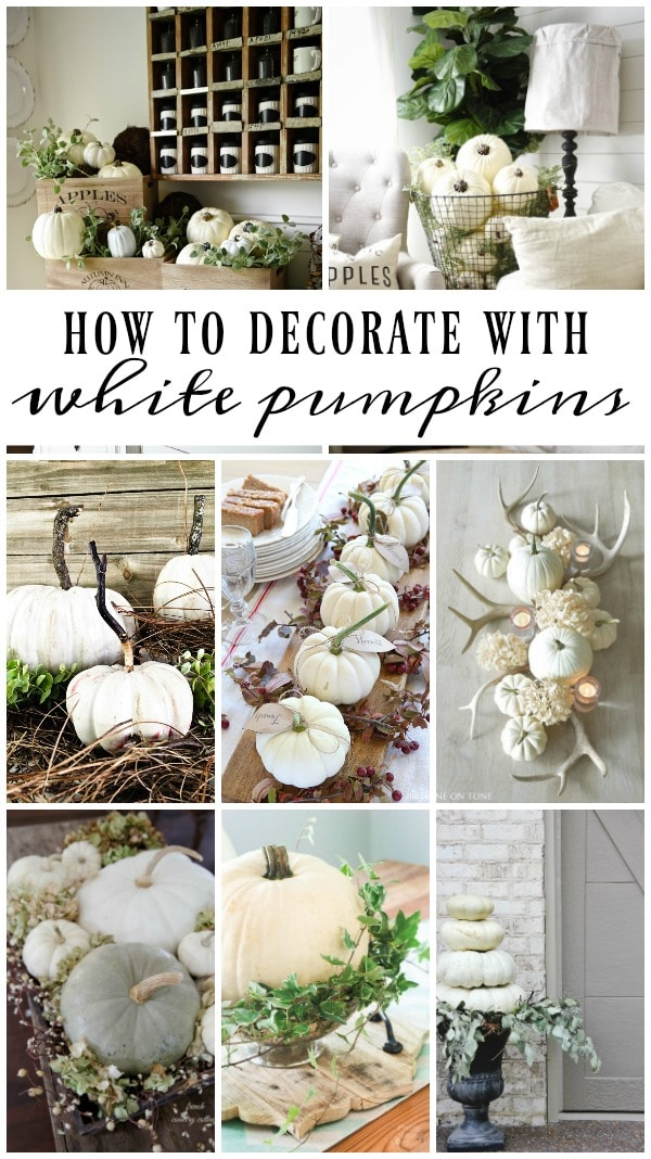 How To Decorate With White Pumpkins - Great inspiration on how to decorate for fall with neutrals. A must pin for farmhouse style fall decor.