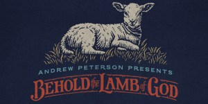 Andrew Peterson: Behold the Lamb of God Tour @ RP Funding Center