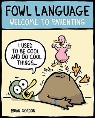 Review: Fowl Language: Welcome to Parenting – Brian Gordon