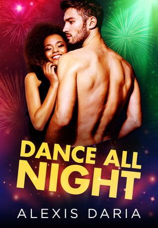 Review: Dance All Night – Alexis Daria