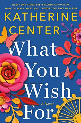 Review: What You Wish For – Katherine Center