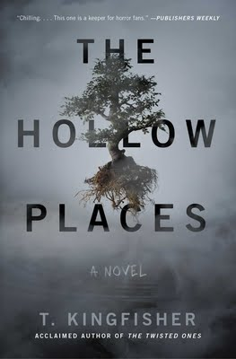Review: The Hollow Places – T. Kingfisher