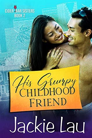 Review: His Grumpy Childhood Friend – Jackie Lau