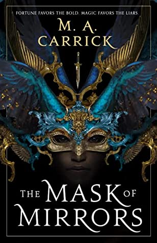 Review: The Mask of Mirrors – M.A. Carrick
