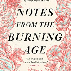 Notes from the Burning Age