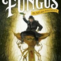 Fungus: el rei dels Pirineus / Albert Sánchez Piñol