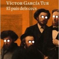 El país dels cecs / Víctor García Tur
