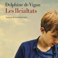 Les lleialtats / Delphine de Vigan