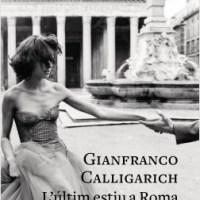 L'últim estiu a Roma / Gianfranco Calligarich