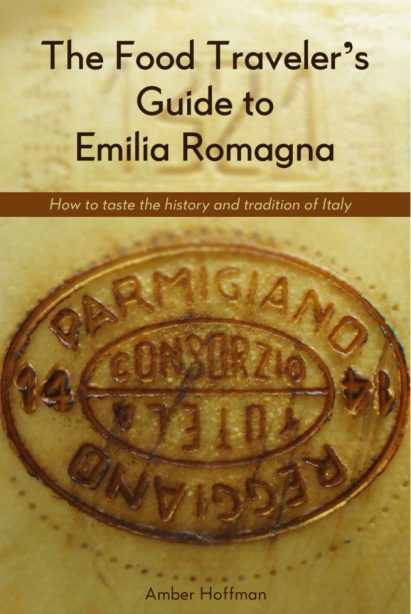 Food Traveler's Guide to Emilia Romagna