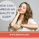 How can I improve my Quality of Sleep?