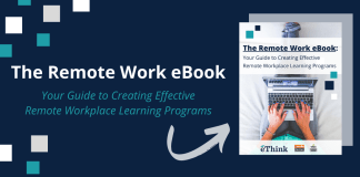 The Remote Work eBook: Your Guide to Creating Effective Remote Workplace Learning Programs by eThink Education
