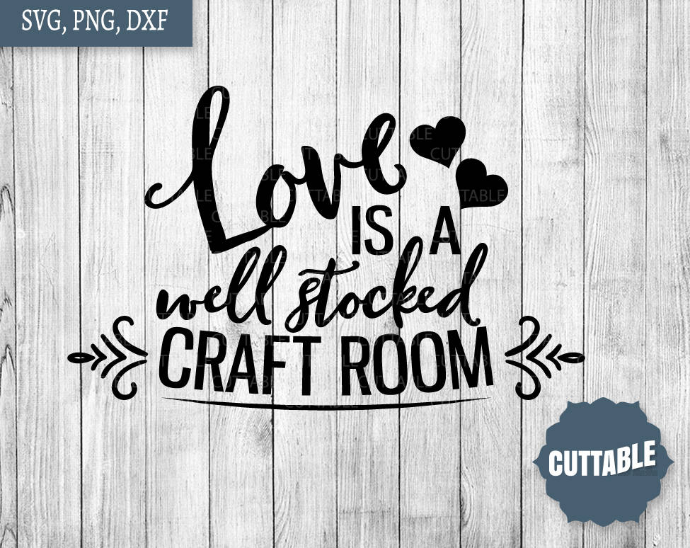 Download Craft SVG, Crafty quote SVG, love is a well stocked craft ...