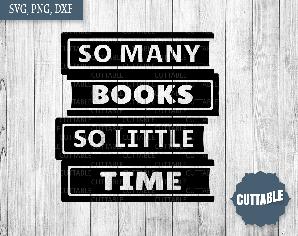 Download Book cut file quote, So many books, so little time, book ...