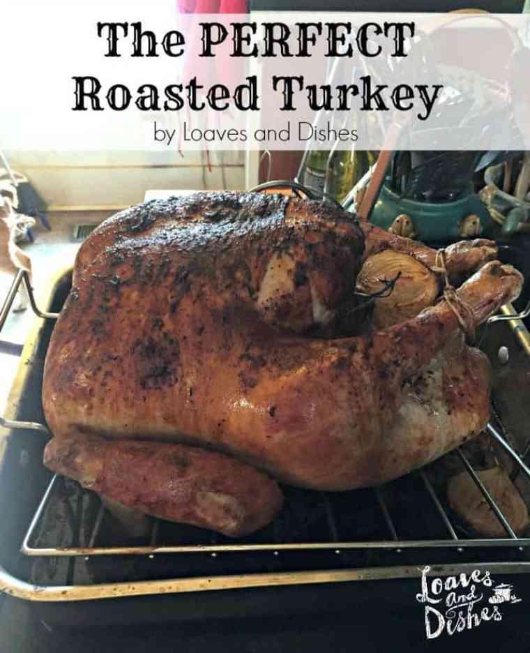 The perfect roasted turkey www.loavesanddishes.net