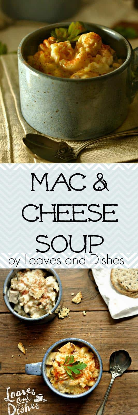 Have any left over Mac & Cheese? Make a wonderful soup in less than 30 minutes, curl up, stay warm and be comfy! www.loavesanddishes.net