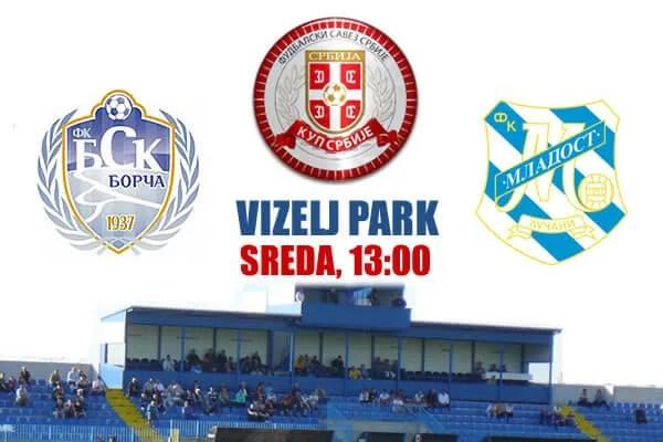 Kup Srbije - Bsk Borca - Mladost Lucani - Sreda 28.10.2015 - 13h