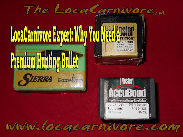 LocaCarnivore Expert: Why You Need a Premium Hunting Bullet