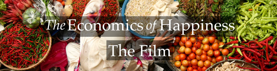 Economics of Happiness The Film