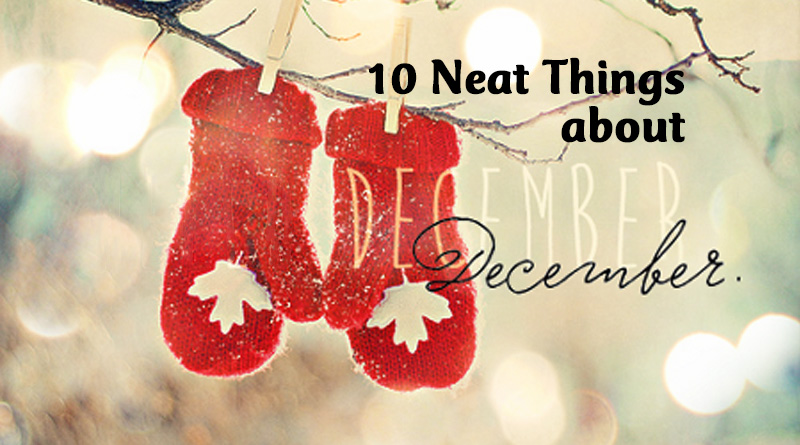 10 neat things about december