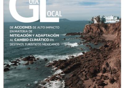 Guía de acciones de alto impacto en materia de mitigación y adaptación al Cambio Climático en Destinos Turísticos Mexicanos.