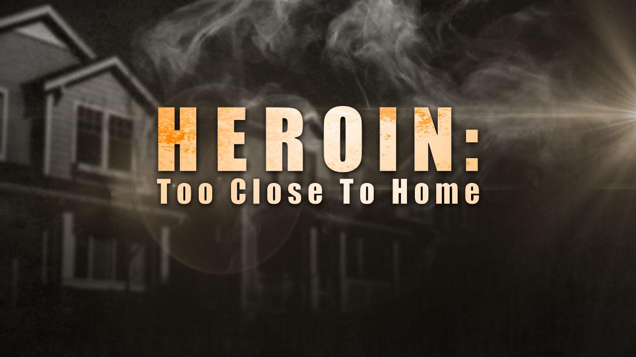 Heroin Too Close to Home_1462938774372.jpg