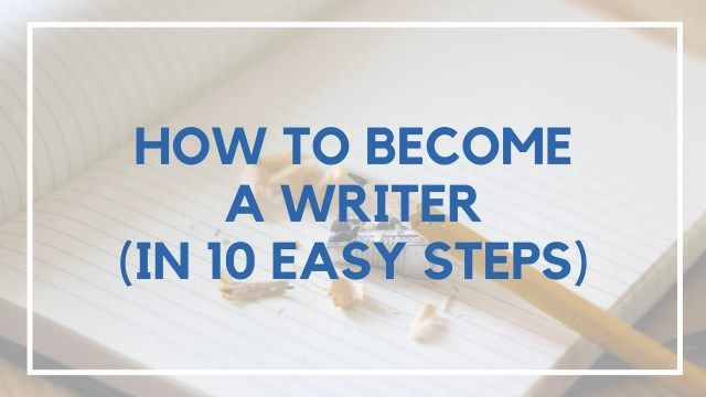 The EXACT 12 Steps You Need to Learn How to Become a Writer