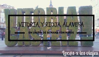 Un fin de semana en Vitoria y Rioja Alavesa con niños